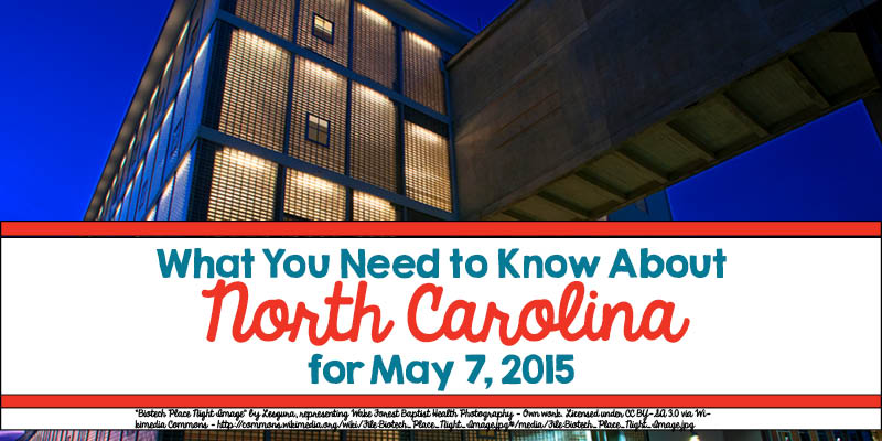 What You Need to Know About North Carolina for May 7, 2015