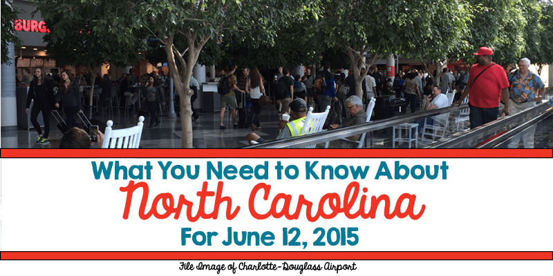 What You Need to Know About North Carolina for June 12, 2015