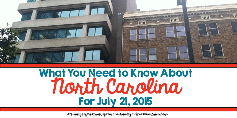 What You Need to Know About North Carolina for July 21, 2015