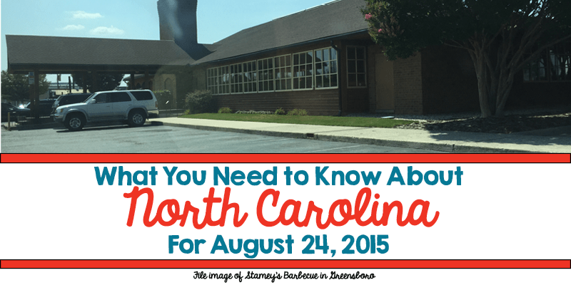What You Need to Know About North Carolina for August 24, 2015