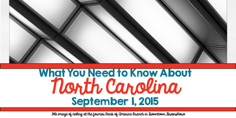 What You Need to Know About North Carolina for September 1, 2015