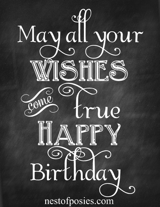 May all your wishes birthday chalkboard printable via Nest of Posies