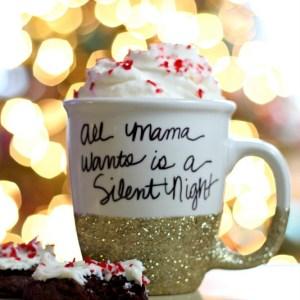 All Mama wants is a Silent Night - how to make a glitter & sharpie mug