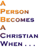 A Person Becomes A Christian When