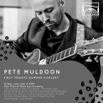 First Friday Summer Concert: Pete Muldoon