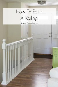 How To Paint Stair Railings - Newton Custom Interiors