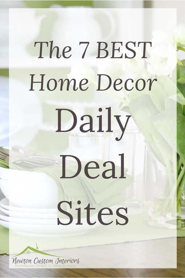 The 7 BEST Home Decor Daily Deal Sites - Newton Custom Interiors