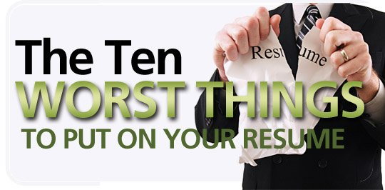 Free Download-Ten Worst Things To Put On Your Resume - New Way Search - things to put in your resume