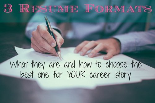 3 Types of Resume Formats and How to Choose the Best One for You - 3 Types Of Resumes