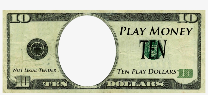 Play Money Template - 10 Dollar Play Money Transparent PNG