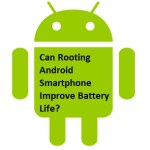 Can Rooting Android Smartphone Improve Battery Life? - Help Guide
