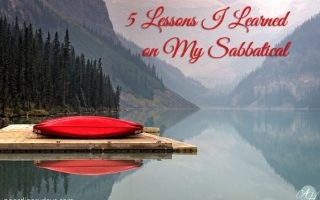 5 Lessons I Learned on My Sabbatical