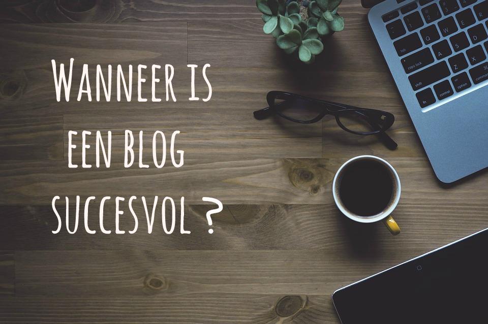 Wanneer is een blog succesvol?
