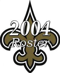 2004 New Orleans Saints NFL Season Team Roster