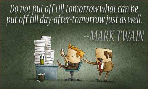 Procrastination Quotes - quotes about procrastination