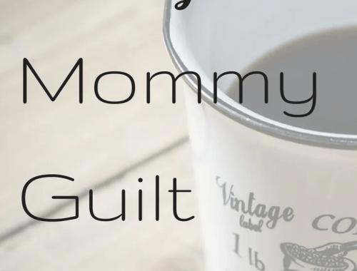 Mommy Guilt