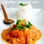Garam Masala Tuesdays: Butter Chicken