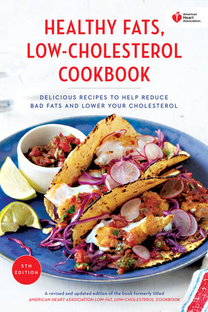 Healthy Fats, Low-Cholesterol Cookbook