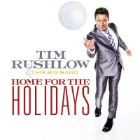 primary-Tim-Rushlow-and-His-Big-Band---Home-for-the-Holidays-1473266628