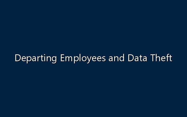 Departing Employees and Data Theft - NowSecure
