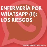 Enfermería por Whatsapp (II): Los Riesgos