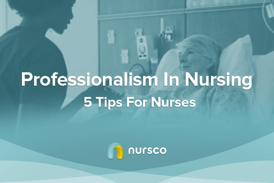 5 Tips for Maintaining Professionalism in Nursing