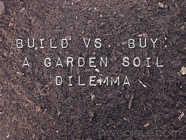 Build vs. Buy – A Garden Soil Dilemma