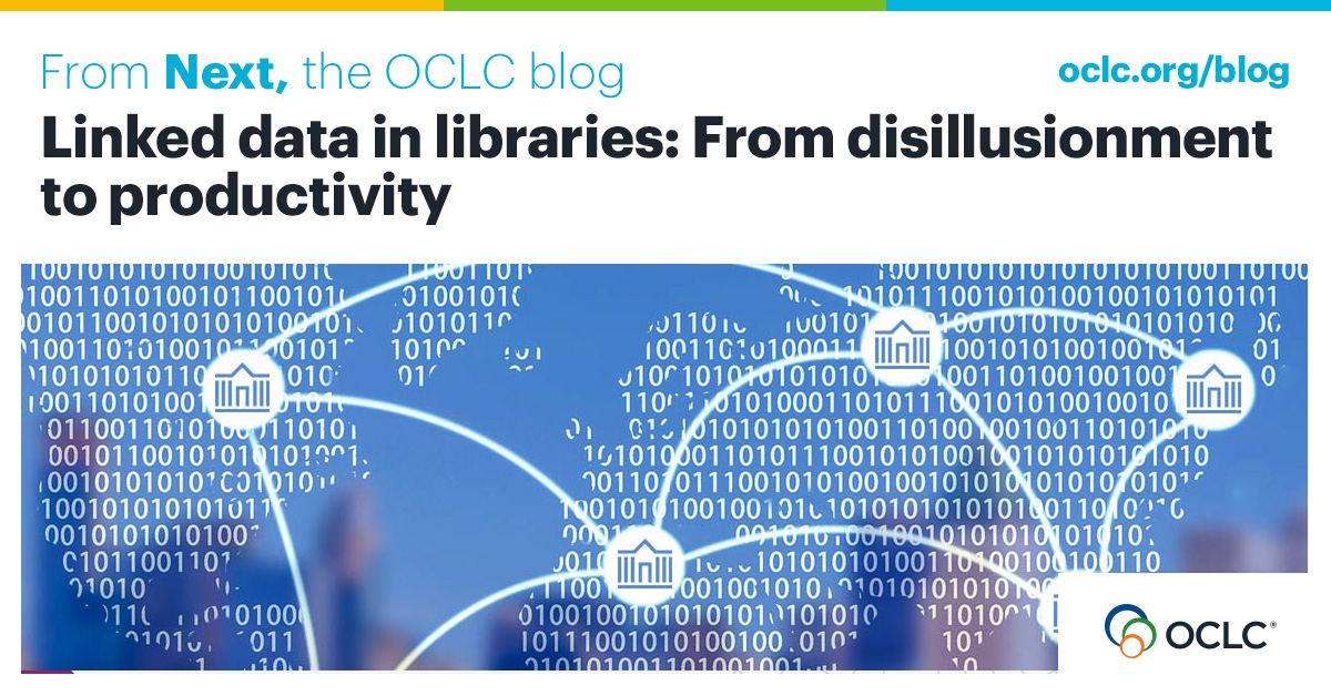 Linked data in libraries From disillusionment to productivity