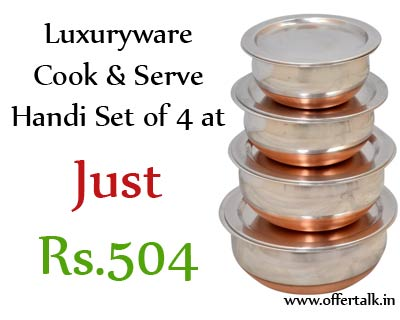 Set of 4 Luxuryware Cook & Serve Handi at Just Rs.449 Only (Free Shipping) kitchen appliances