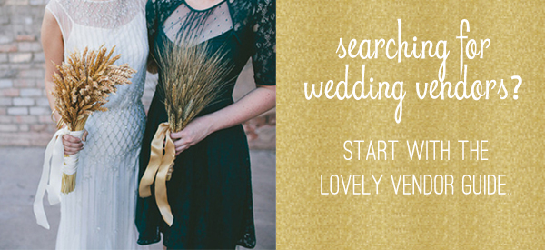 Find wedding vendors in the Lovely Vendor Guide