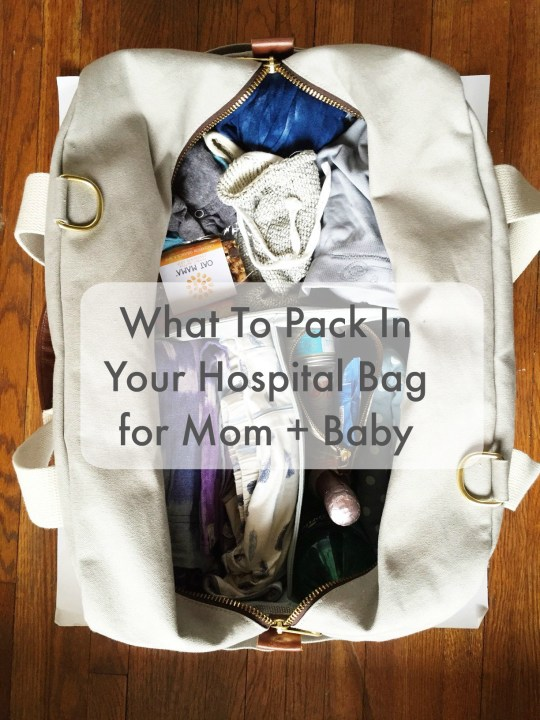 the ultimate list of what you do and don't need to pack in your hospital bag when you're going to have a baby from a mom of 3 who knows!