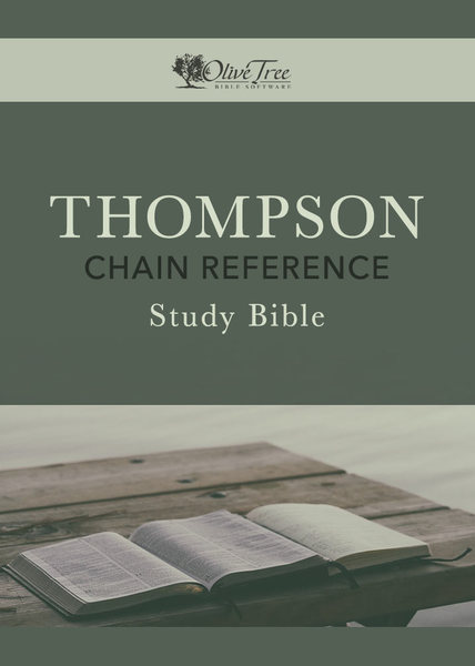 Thompson Chain Reference Study Bible for the Olive Tree Bible App on