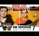 Um Joystick, Um Violão – Por você