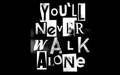 You never walk alone…