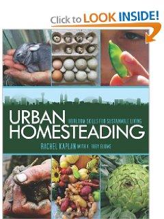 Urban Homesteading Heirloom Skills for Sustainable Living