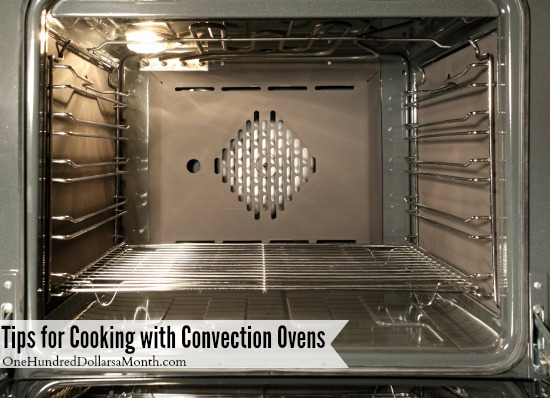 Tips for Cooking with Convection Ovens