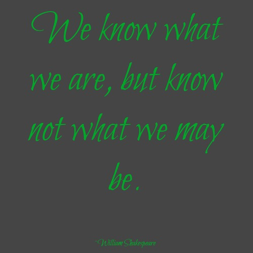 quotes - we know what we are