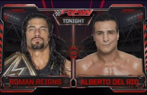 Roman Reigns Alberto Del Rio WWE Monday Night RAW 4-25-2016