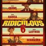 [Critique] THE RIDICULOUS 6