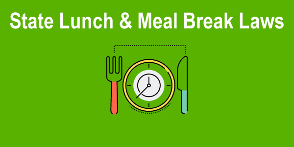 State By State Lunch  Meal Break Laws