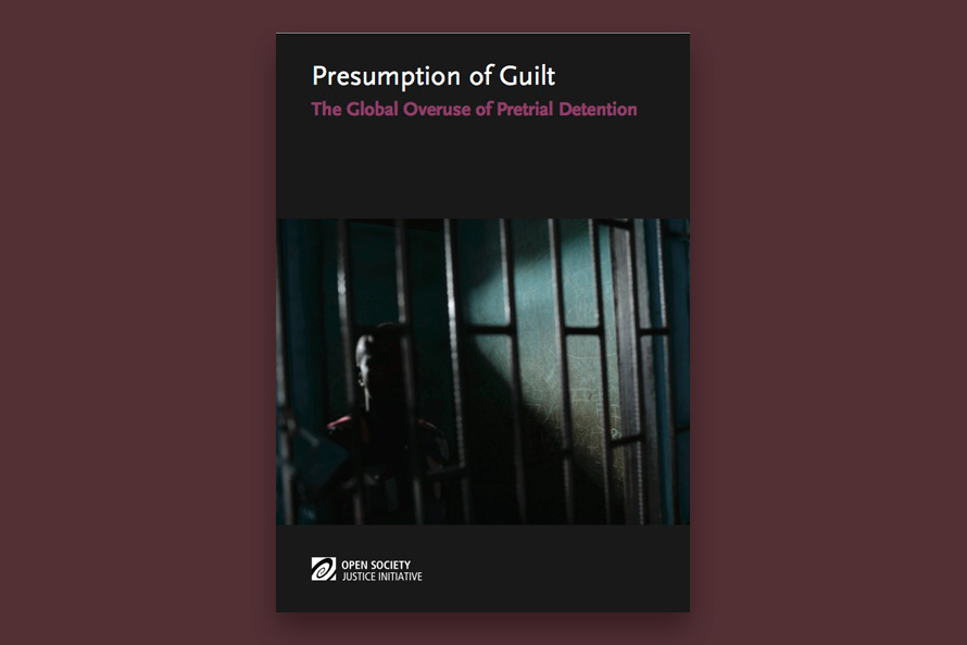 Presumption of Guilt The Global Overuse of Pretrial Detention
