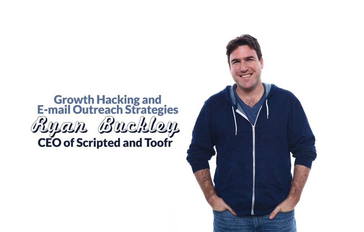 #48 Growth Hacking and E-mail Outreach Strategies with Ryan Buckley, CEO of Scripted and Toofr