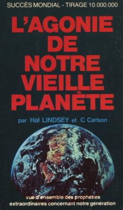 L'agonie de notre vieille planète, un livre de Hal Lindsey