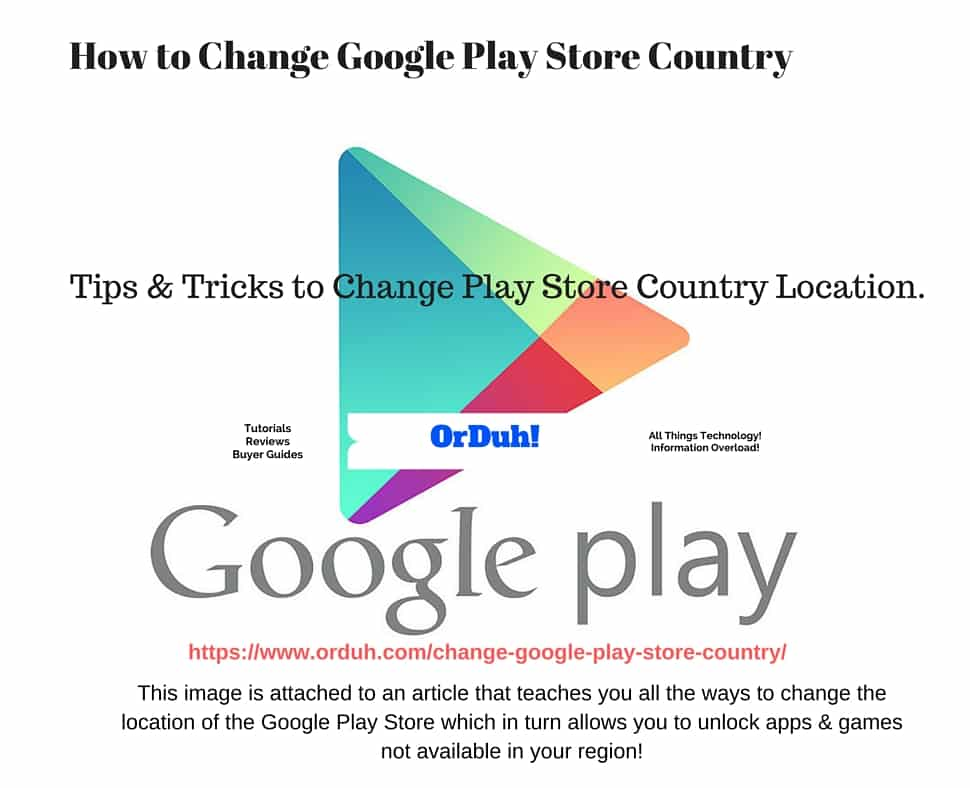 Change Google Play Store Country - Change App Store Location