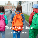 How to Reduce Stress During the Morning Rush
