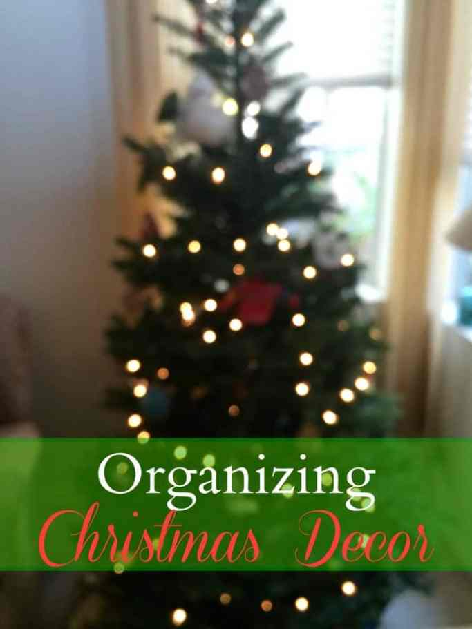 Organizing Your Christmas Decor - Easy ideas to save you time!