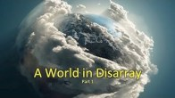 A World in Disarray - Part 1