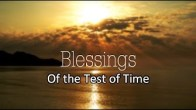 Blessings of the Test of Time