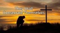 They Shall Consecrate Themselves