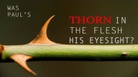 Was Paul's Thorn in the Flesh His Eyesight?